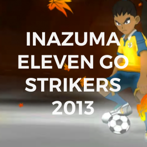INAZUMA STRIKERS