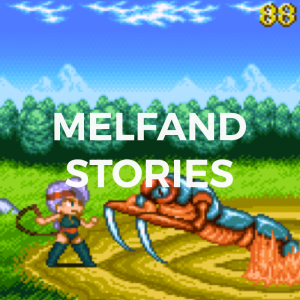 MELFAND STORIES