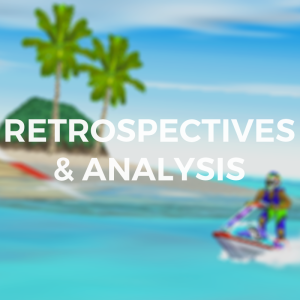 RETROSPECTIVES & ANALYSIS